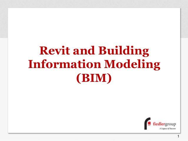 Revit and Building Information Modeling (BIM) Presentation