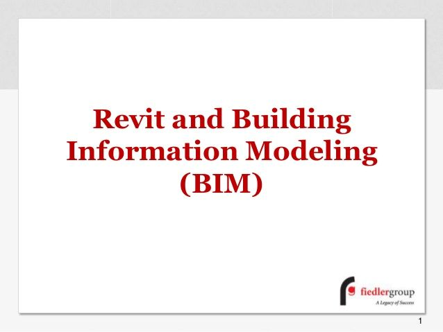 Revit and Building Information Modeling (BIM) Presentation