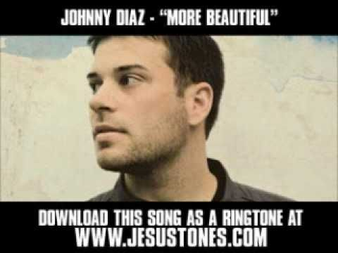 How I wish every young lady believed the words of this song about herself! Johnny Diaz - More Beautiful You [ Christian Music Video + Lyrics + Download ]