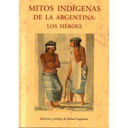 Mitos indígenas de la Argentina: los Héroes