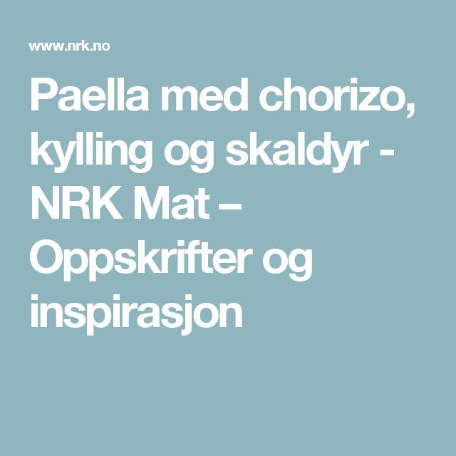 Paella med chorizo, kylling og skaldyr - NRK Mat – Oppskrifter og inspirasjon