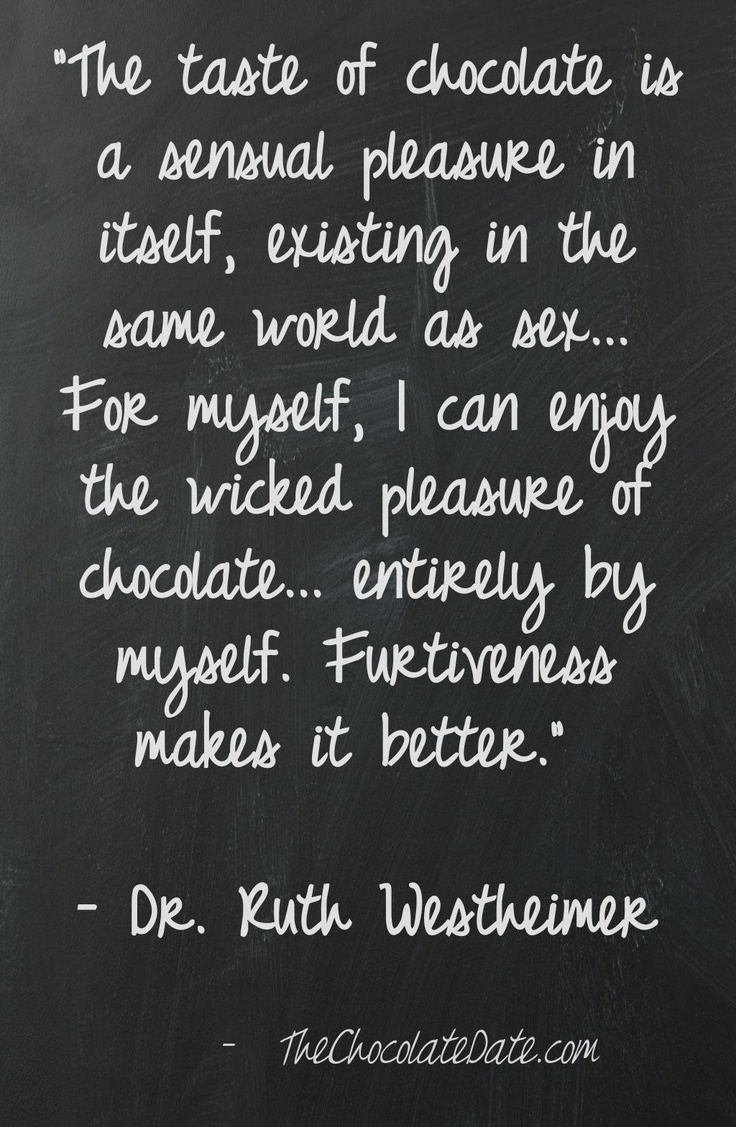 44 best Chocolate quote images on Pinterest | Chocolate quotes ...