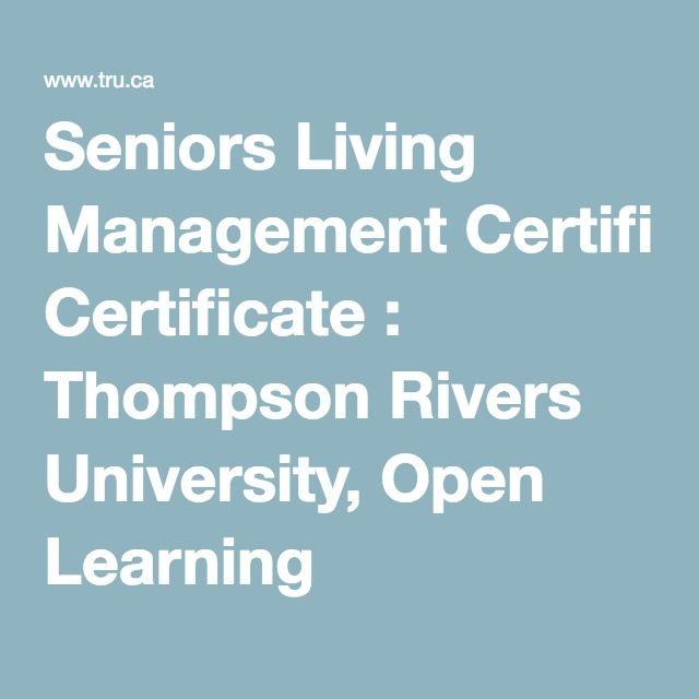 Seniors Living Management Certificate : Thompson Rivers University, Open Learning