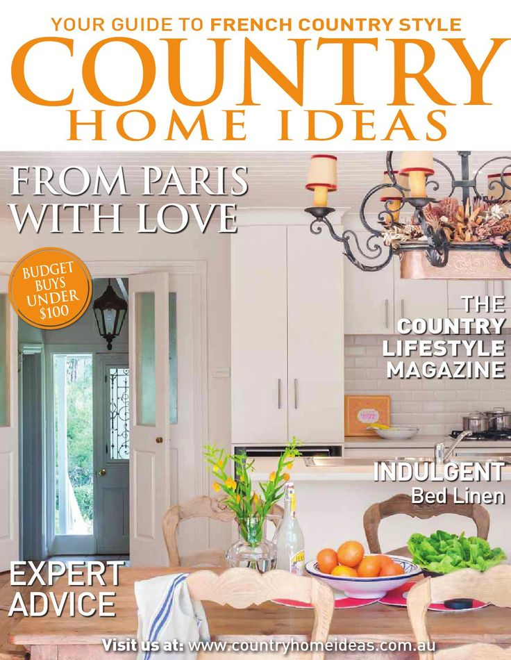 Country Home Ideas Your Guide to French Country Style! Country Home Ideas is a home decorating magazine that provides the ultimate guide to creating a country look in each and every home, regardless of its location. Uniquely dedicated to a relaxed and user-friendly style, we encompass the whole spectrum from French provincial and vintage chic through to traditional country. Showcasing the real homes of real people, Country Home Ideas provides inspiration, great ideas and pages of product ...