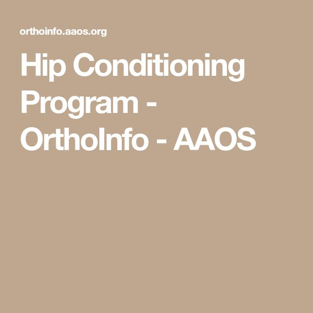 Hip Conditioning Program - OrthoInfo - AAOS