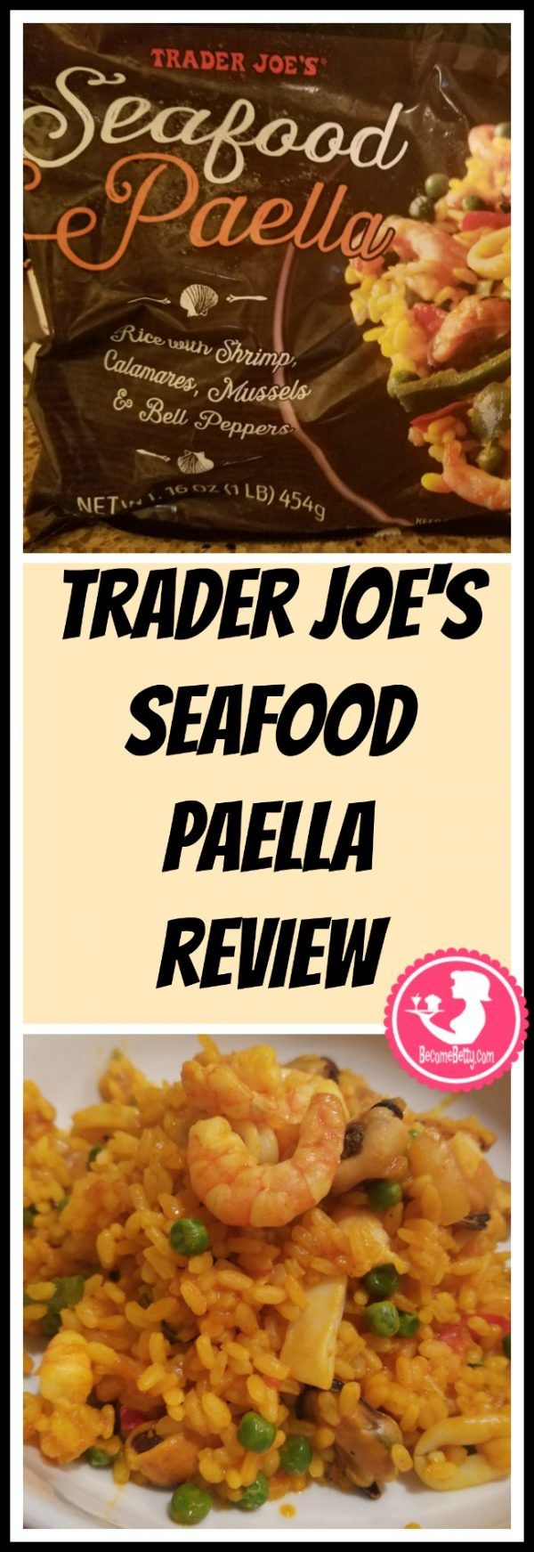 Trader Joe's Seafood Paella review. Want to know if this is something worth putting on your shopping list from Trader Joe's? All pins link to BecomeBetty.com where you can find reviews, pictures, thoughts, calorie counts, nutritional information, how to prepare, allergy information, price, and how to prepare each product.