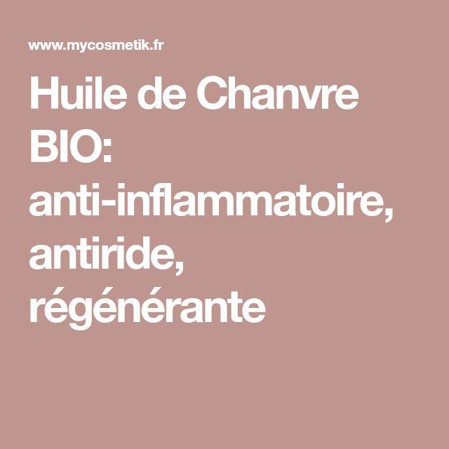 Huile de Chanvre BIO: anti-inflammatoire, antiride, régénérante