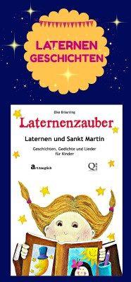 Laternenzauber - Laternen und Sankt Martin.