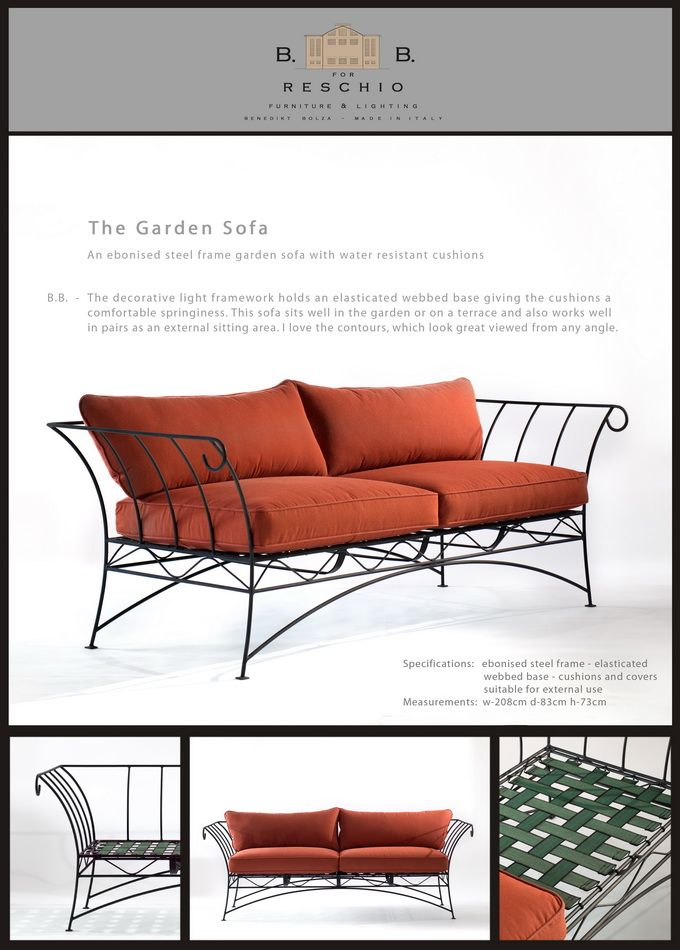 BB for Reschio - The Garden Sofa - An ebonised steel frame garden sofa with water resistant cushions. B.B. -    The decorative light framework holds an elasticated webbed base giving the cushions a comfortable springiness. This sofa sits well in the garden or on a  terrace and also works well in pairs as an external sitting area. I love the contours, which look great viewed from any angle. www.reschio.com
