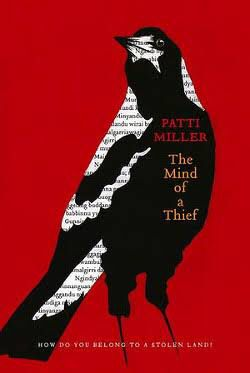 The mind of a thief - Patti Miller  (Wellington Valley - native title claim) Wiradjuri families of Wellington valley are mentioned throughout this memoir. My family including Blanche Governor nee Wighton are mentioned in this book.