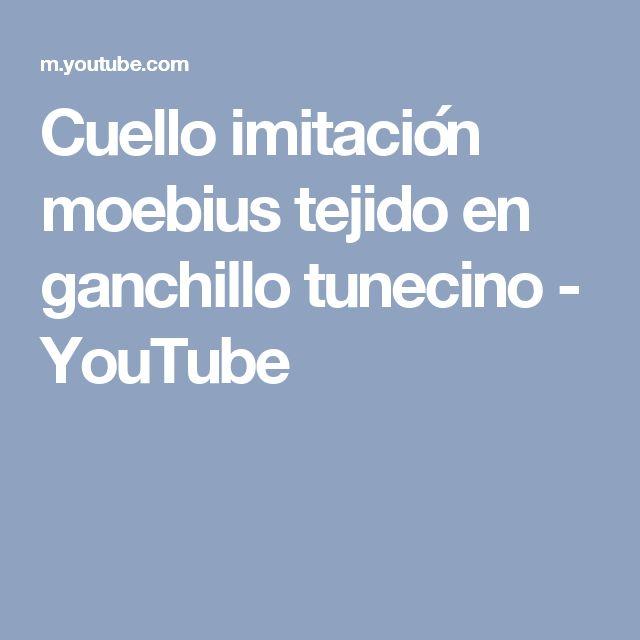 Cuello imitación moebius tejido en ganchillo tunecino - YouTube