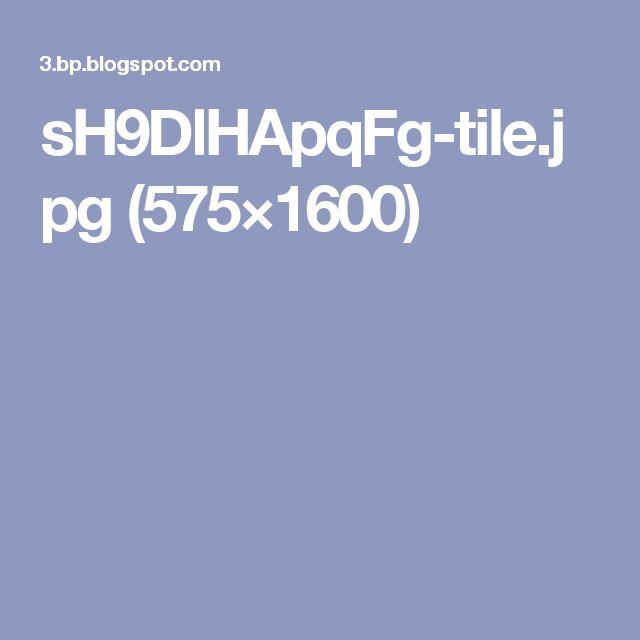 sH9DlHApqFg-tile.jpg (575×1600)