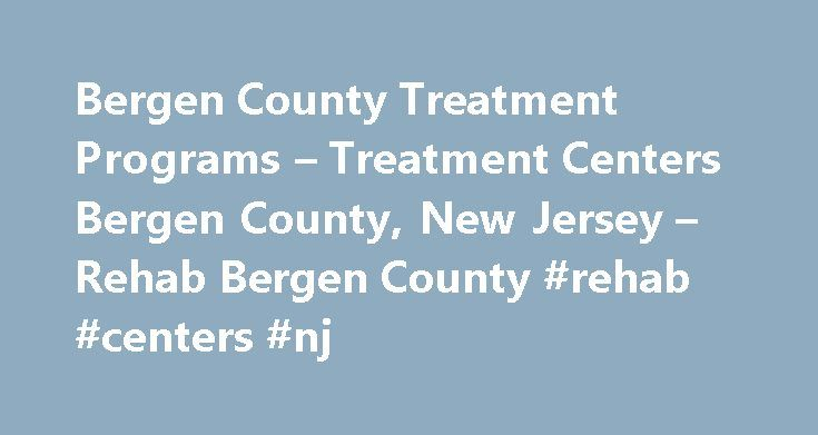 Bergen County Treatment Programs – Treatment Centers Bergen County, New Jersey – Rehab Bergen County #rehab #centers #nj http://connecticut.remmont.com/bergen-county-treatment-programs-treatment-centers-bergen-county-new-jersey-rehab-bergen-county-rehab-centers-nj/  # Treatment Centers in Bergen County, NJ Engaging the mind, moving the body, enriching the soul, sharing smiles. MarbleJam Kids is a 501c3 nonprofit organization and state authorized service provider for special needs and…