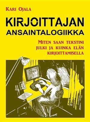 Kirjoittajan ansaintalogiikka, Kari Ojala