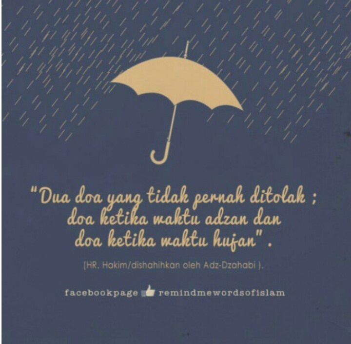 Two dua that Allah always granted is during adzan and rain