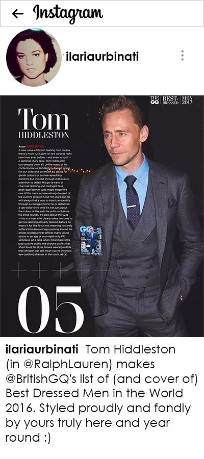 """ilariaurbinati: """"Tom Hiddleston (in @RalphLauren) makes @BritishGQ's list of (and cover of) Best Dressed Men in the World 2016. Styled proudly and fondly by yours truly here and year round :)"""" https://www.instagram.com/p/BO3vfx6h6-S/"""