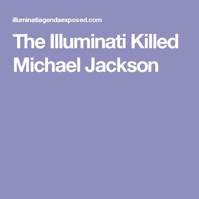 The Illuminati Killed Michael Jackson