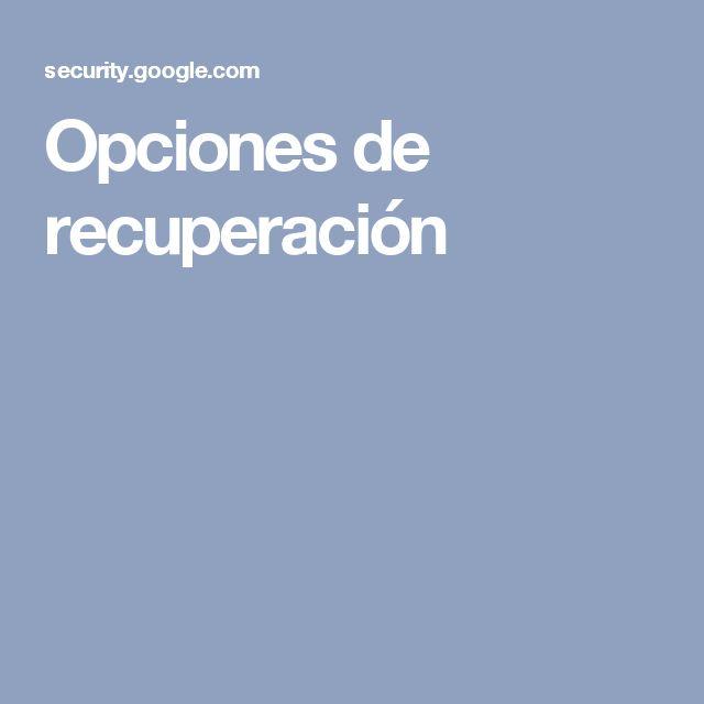 Opciones de recuperación
