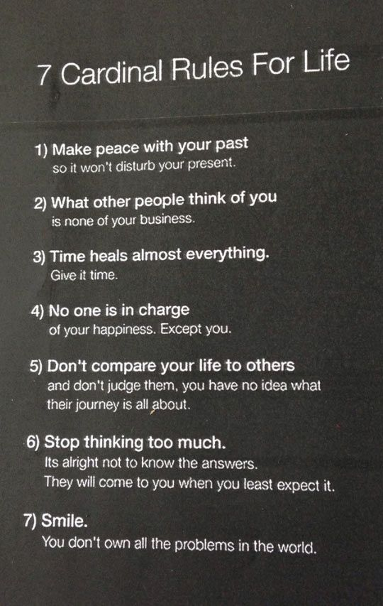 7 Rules of Life...I Like this one better..I am starting to follow these rules now to help improve my life. I wish for you the same. I only want the BEST FOR YOU AS YOU ARE SO DESERVING OF ALL GOOD THINGS TO MAKE LIFE JOYFUL! xo D