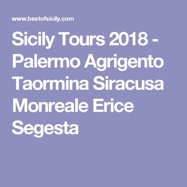 Sicily Tours 2018 - Palermo Agrigento Taormina Siracusa Monreale Erice Segesta