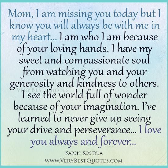 Quotes for mom i am missing you mom quotes inspirational quotes for mom karen kostyla quotes