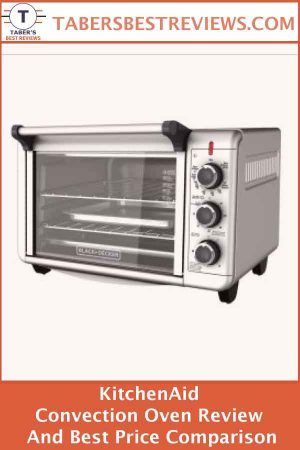 Kitchenaid Convection Oven Review And Best Price Comparison Countertop Ovens Pinterest