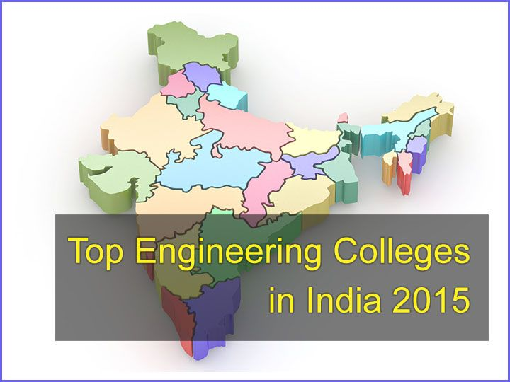 Top Engineering Colleges in India 2015