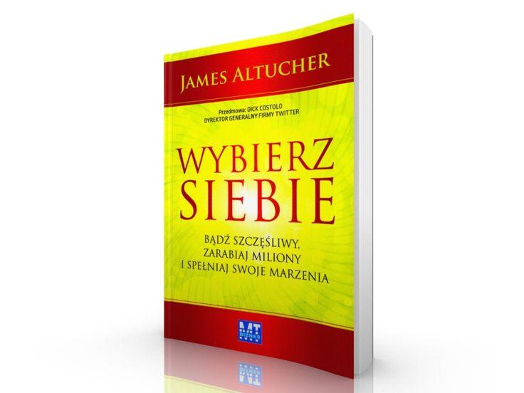 Wybierz Siebie James Altucher
