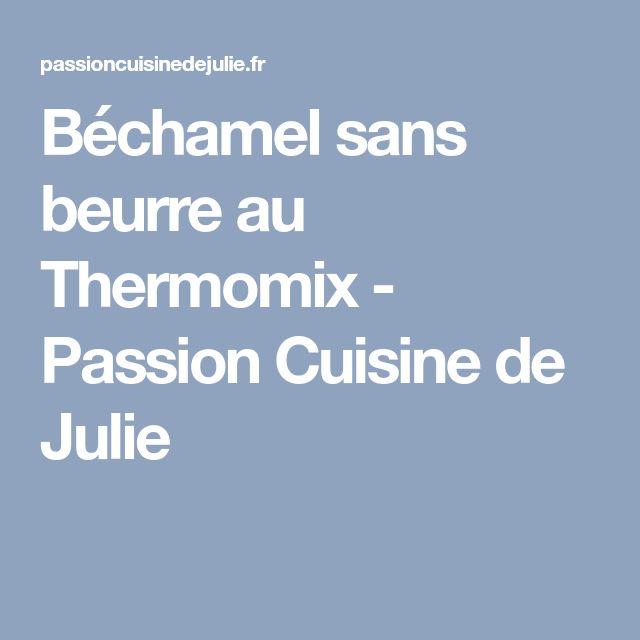 Béchamel sans beurre au Thermomix - Passion Cuisine de Julie