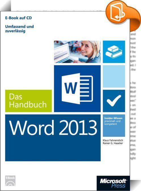 Microsoft Word 2013 - Das Handbuch    :  Sie möchten die Leistungsfähigkeit von Word 2013 nutzen? Sie wollen sich schnell mit der neuen Oberfläche und Touch-Bedienung vertraut machen? Sie wollen die neuen Möglichkeiten sofort umsetzen?  Zwei ausgewiesene Word-Experten zeigen umfassend und leicht verständlich, wie Sie Word 2013 effizient in der Praxis einsetzen. Profitieren Sie von den Neuerungen wie erweiterten Designs, PDF-Bearbeitung oder der verbesserten Integration mit Excel und Po...