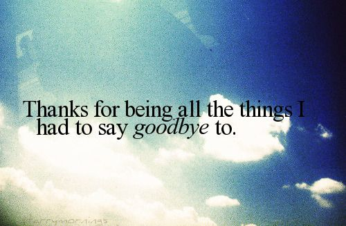 painful goodbyes pictures and quotes | goodbye nice one goodbye forever 72 words going away missing