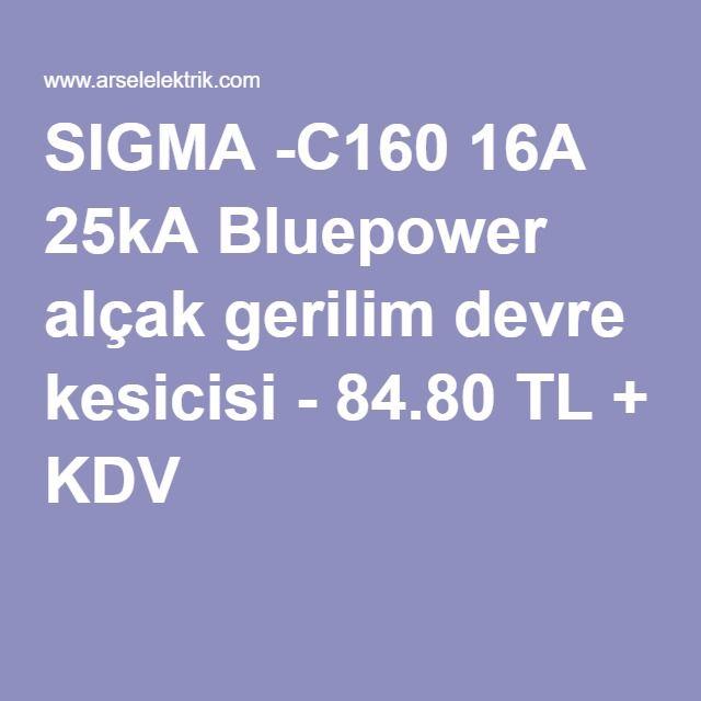 SIGMA -C160 16A 25kA Bluepower alçak gerilim devre kesicisi - 84.80 TL + KDV