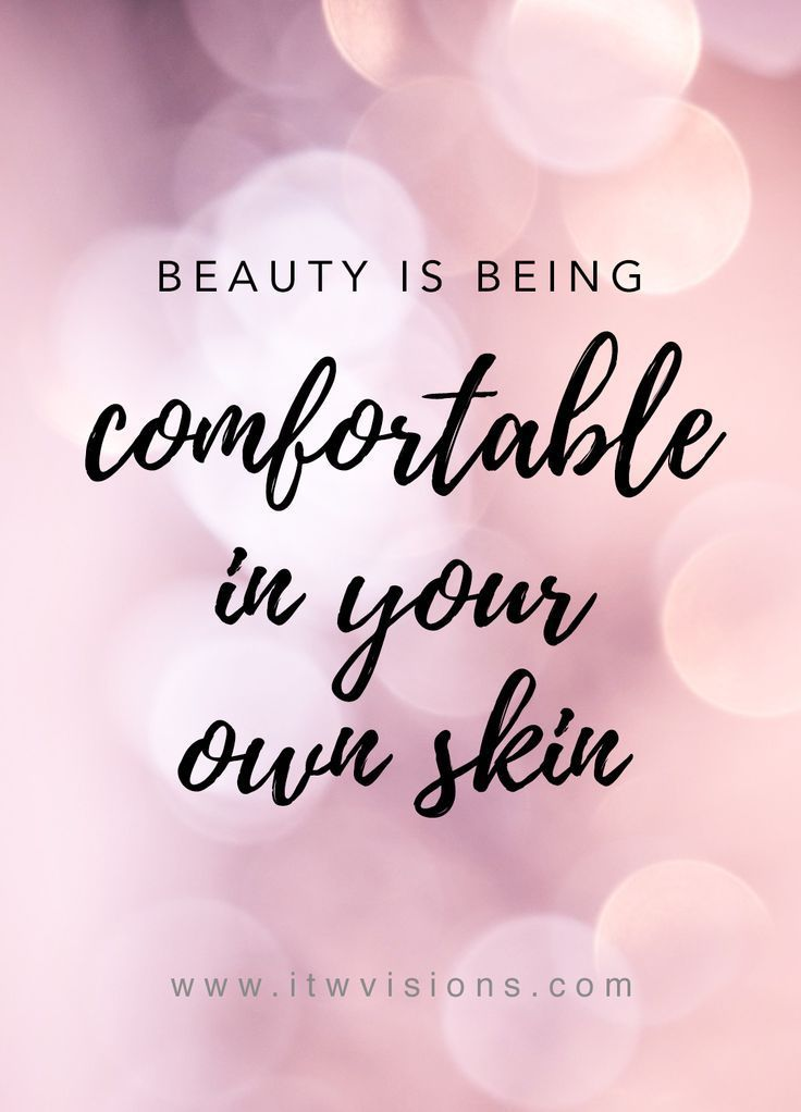 Beauty Is Being Comfortable In Your Own Skin Motivational Quote