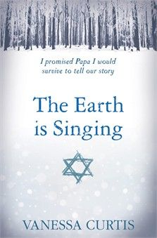 The Earth is Singing by Vanessa Curtis. My name is Hanna Michelson. I am fifteen. I am Latvian. I live with my mother and grandmother. My father is missing – taken by the Russians. I have a boyfriend. When he holds my hand, everything feels perfect. I'm training to be a dancer. But none of that matters now. Because the Nazis have arrived, and I am a Jew. And as far as they are concerned, that is all that matters.