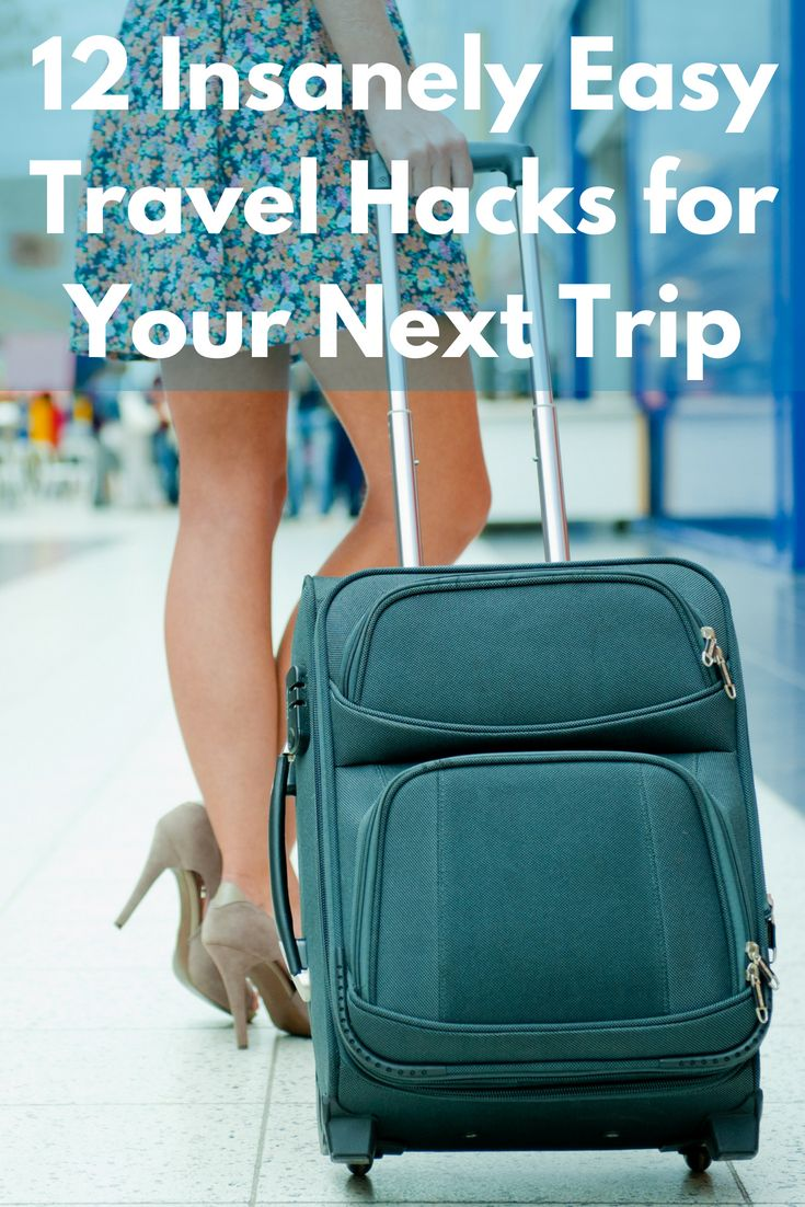 12 Insanely Easy Travel Hacks for Your Next Trip