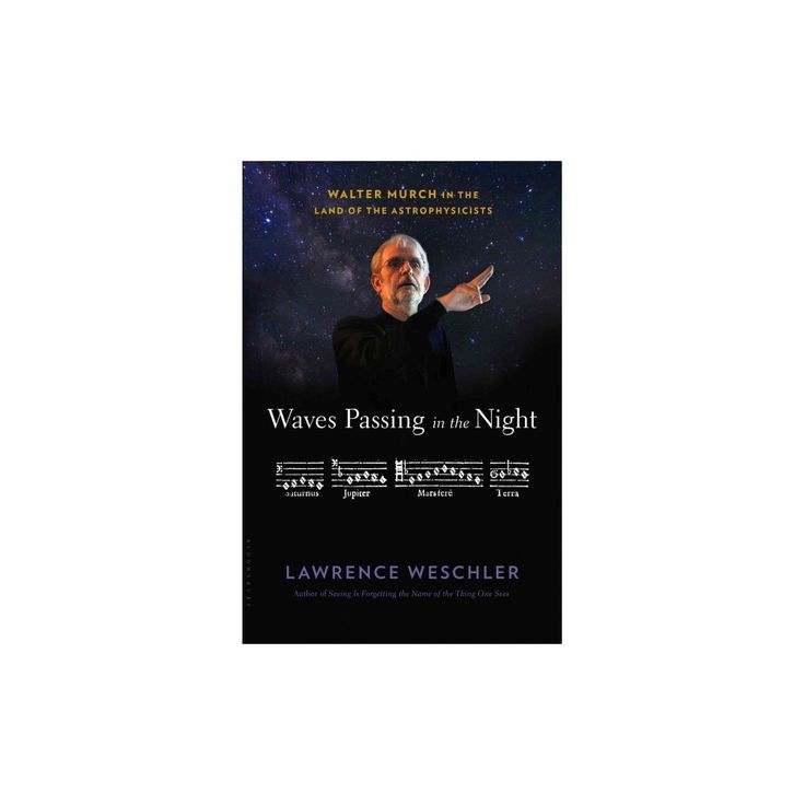Waves Passing in the Night : Walter Murch in the Land of the Astrophysicists (Hardcover) (Lawrence