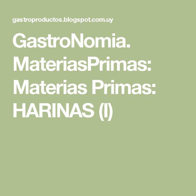 GastroNomia. MateriasPrimas: Materias Primas: HARINAS (I)