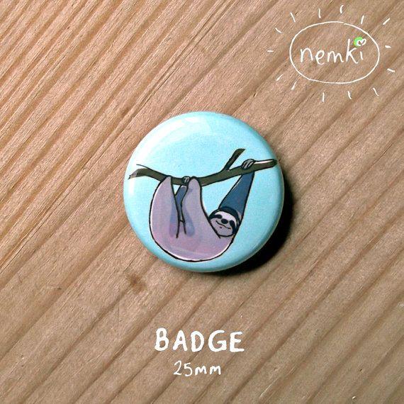 Sloth 25mm Badge Printed Metal by nemki on Etsy, £1.00