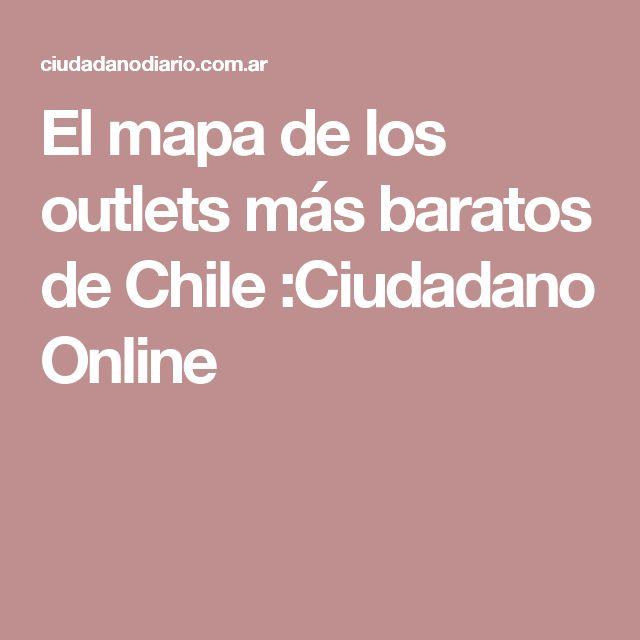 El mapa de los outlets más baratos de Chile :Ciudadano Online
