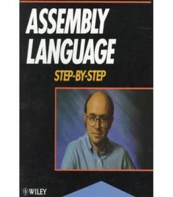 Assembly Language Step-By-Step By Jeff Duntemann PDF