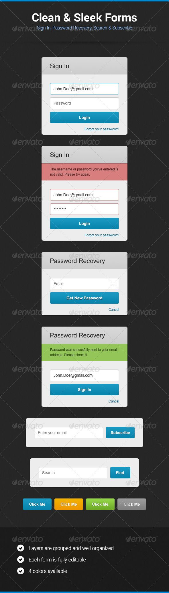 Clean & Sleek Forms  #GraphicRiver         This is a set of easy to customize forms. It consists of sign in, password recover, subscription and search forms. All layers are fully editable and well orgranized.  	 It also has 4 color schemes but you can easily change color.  	 Font used: Arial.  	 Don't forget to rate this item. Also, if you have any questions — feel free to post a comment.     Created: 26August13 GraphicsFilesIncluded: PhotoshopPSD HighResolution: No Layered: Yes…