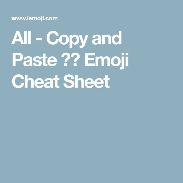All - Copy and Paste ✂📋 Emoji Cheat Sheet