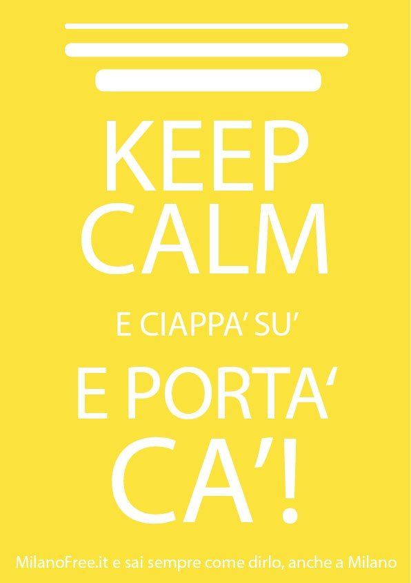 http://milanofree.it/ #keep #calm #milano #milan #quotes