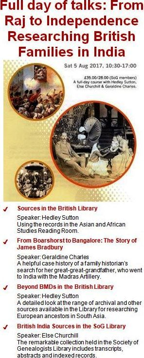 Full day: From the Raj to Independence: Researching British Families in India // Saturday 5th August // Join us for a full day of talks and workshops covering how to research your family history in India. A full-day course with Hedley Sutton, Else Churchill and Geraldine Charles.