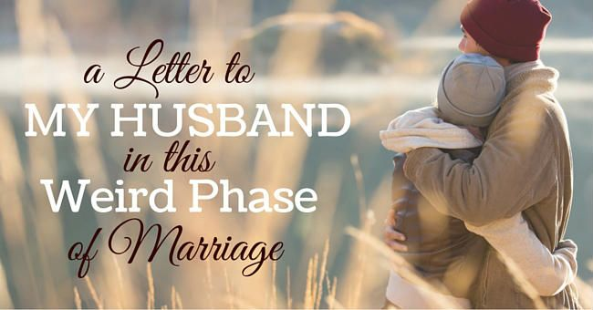 A letter to  my husband in this weird phase of marriage from a wife who's committed to seeing it through.