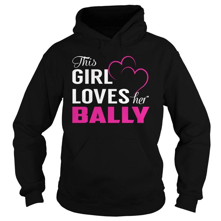 This Girl Loves Her BALLY Name Shirts #Bally