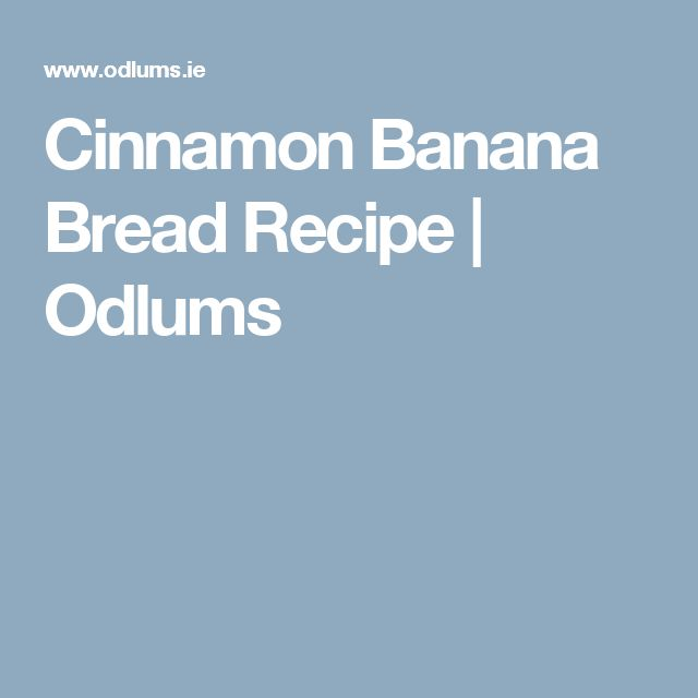 Cinnamon Banana Bread Recipe | Odlums