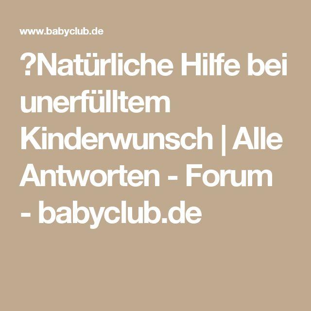 ⚠Natürliche Hilfe bei unerfülltem Kinderwunsch | Alle Antworten - Forum - babyclub.de