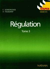 André Toussaint et Christian Sermondade - Régulation - Tome 3, Boucles complexes, régulation discontinue, études techniques. - Agrandir l'image