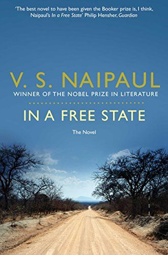 In a Free State by [Naipaul, V. S.] (1971)